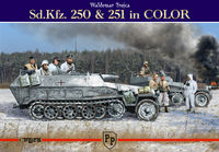 Sd.Kfz. 250 & 251 in COLOR - Waldemar Trojca