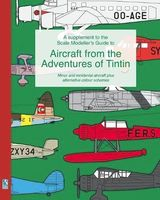 A Supplement to the Scale Modellers Guide to Aircraft from the Adventures of Tintin